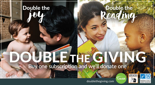 """THIS HOLIDAY SEASON, GIVE THE GIFT OF READING WITH CRICKET MEDIA'S """"DOUBLE THE GIVING"""" CAMPAIGN"""